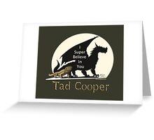 Galavant: I Super Believe In You Tad Cooper V2 Greeting Card