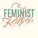 Feminist Killjoy by six-fiftyeight