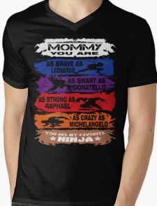 Mommy - you are my favorite Ninja tmnt Mens V-Neck T-Shirt