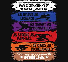 Mommy - you are my favorite Ninja tmnt Unisex T-Shirt
