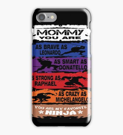 Mommy - you are my favorite Ninja tmnt iPhone Case/Skin