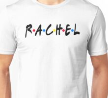 Friends - Rachel  Unisex T-Shirt