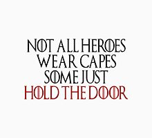 Not All Heroes Wear Capes Some Just Hold The Door Unisex T-Shirt