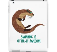 Swimming is Otter-ly Awesome! iPad Case/Skin
