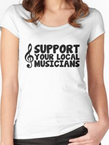 Music/Social Messages - Support Your Local Musicians Women's Fitted Scoop T-Shirt