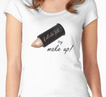 If all else fails, try make up Women's Fitted Scoop T-Shirt