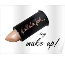 If all else fails, try make up Poster