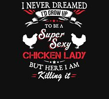 Super Sexy Chicken Lady Unisex T-Shirt