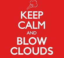Keep Calm and Blow Clouds Sub Ohm Vaping T Shirt Unisex T-Shirt