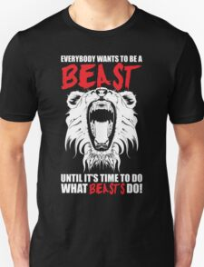 Everybody Wants To Be A Beast (Roaring Lion) Unisex T-Shirt