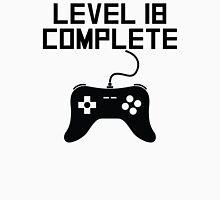 Level 18 Complete 18th Birthday Unisex T-Shirt