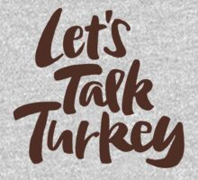 """""""Let's Talk Turkey"""" Thanksgiving Dinner or Business Meeting Hand Lettering One Piece - Short Sleeve"""