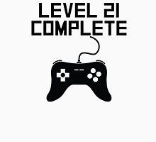 Level 21 Complete 21st Birthday Unisex T-Shirt