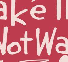 Make Tea, Not War Sticker