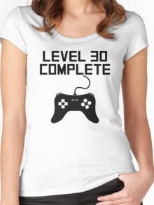 Level 30 Complete 30th Birthday Women's Fitted Scoop T-Shirt