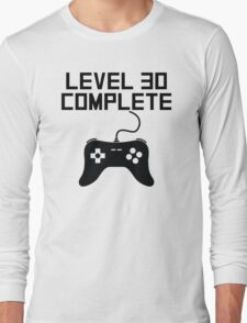Level 30 Complete 30th Birthday Long Sleeve T-Shirt