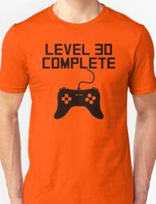 Level 30 Complete 30th Birthday Unisex T-Shirt