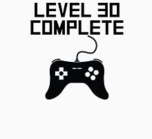 Level 30 Complete 30th Birthday Unisex T-Shirt