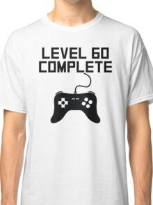 Level 60 Complete 60th Birthday Classic T-Shirt