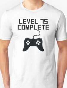 Level 75 Complete 75th Birthday Unisex T-Shirt