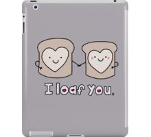 I Loaf You iPad Case/Skin