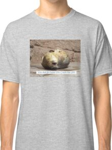 You Crack Me Up! Classic T-Shirt