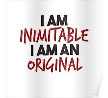 I am inimitable - I am an original Poster