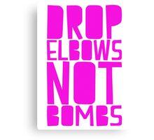 Drop Elbows Not Bombs Canvas Print