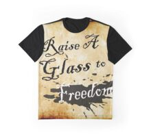 Raise A Glass To Freedom  Graphic T-Shirt