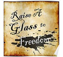 Raise A Glass To Freedom  Poster
