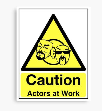 ACTORS AT WORK! Canvas Print
