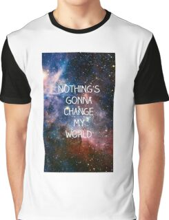Nothing's gonna change my world Graphic T-Shirt