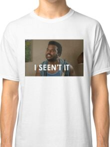 I Seen't It Classic T-Shirt
