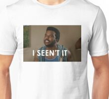 I Seen't It Unisex T-Shirt
