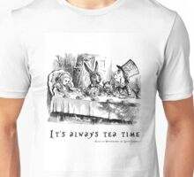 It's always tea time. Unisex T-Shirt