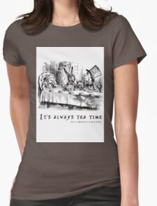 It's always tea time. Womens Fitted T-Shirt
