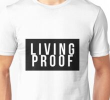 Living Proof Unisex T-Shirt