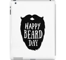Happy beard day iPad Case/Skin