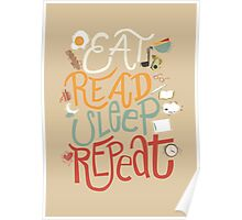 Eat, Read, Sleep, Repeat Poster