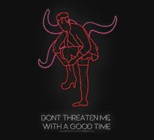 Don't Threaten Me... Neon Sign Unisex T-Shirt