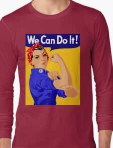 "Rosie The Riveter - ""We Can Do It!"" Poster .  Long Sleeve T-Shirt"
