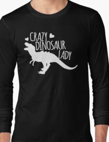 Crazy Dinosaur Lady (in white) Long Sleeve T-Shirt