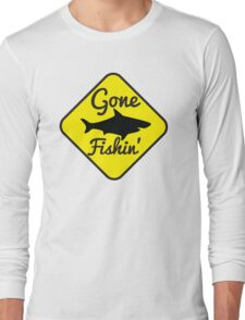 Gone Fishin FISHING sign with a SHARK Long Sleeve T-Shirt