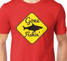 Gone Fishin FISHING sign with a SHARK Unisex T-Shirt
