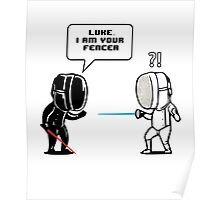 Luke.. I Am Your Fencer Poster