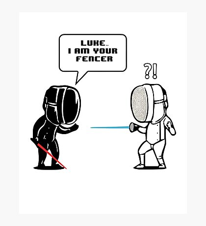 Luke.. I Am Your Fencer Photographic Print