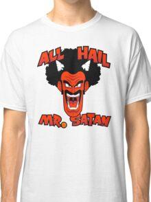All Hail Mr. Satan Classic T-Shirt