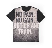 No pain no gain Graphic T-Shirt