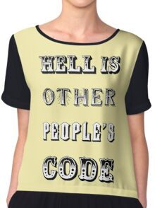 Hell is other people's code Chiffon Top