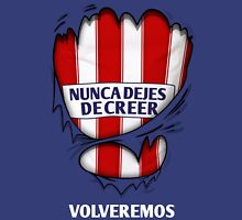 Atleti - Nunca Dejes De Creer, Volveremos Unisex T-Shirt